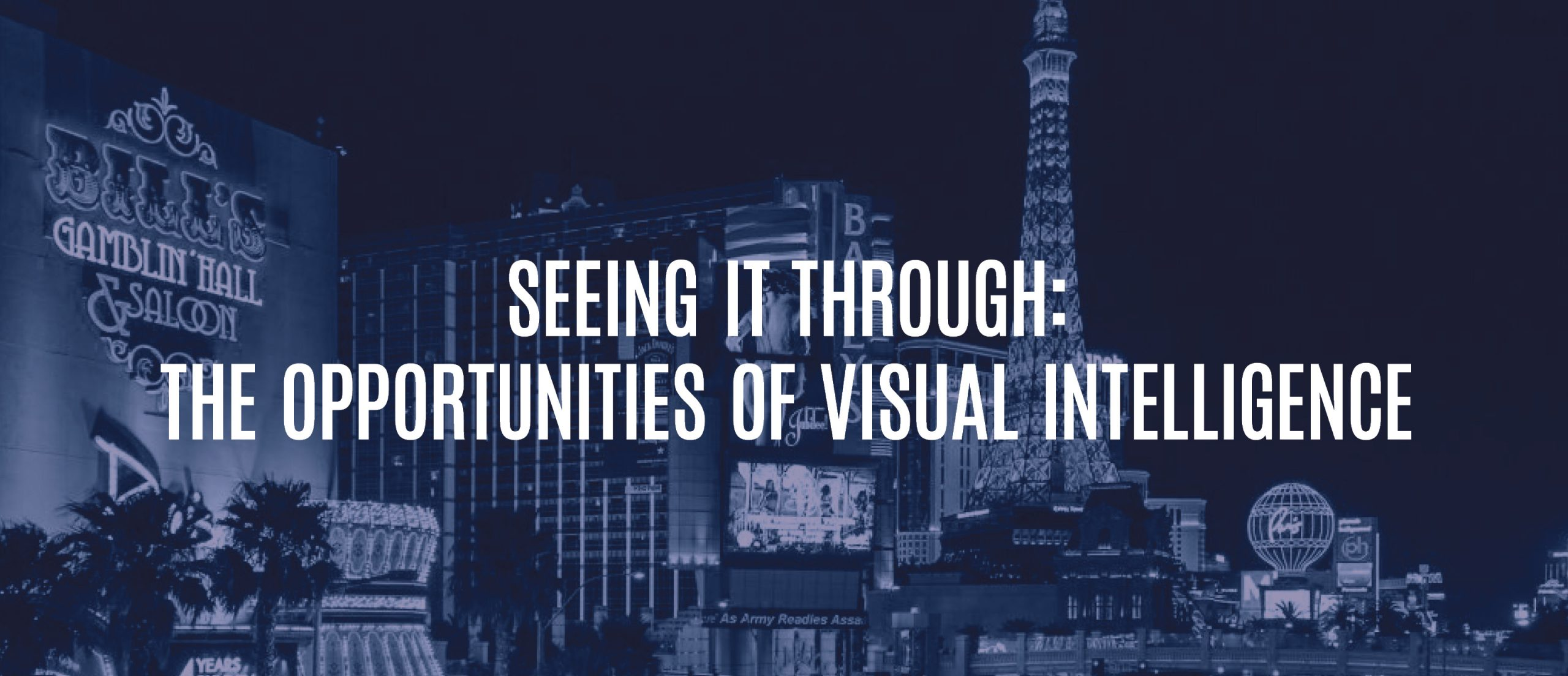 Blog Title - Seeing it through: The opportunities of visual intelligence