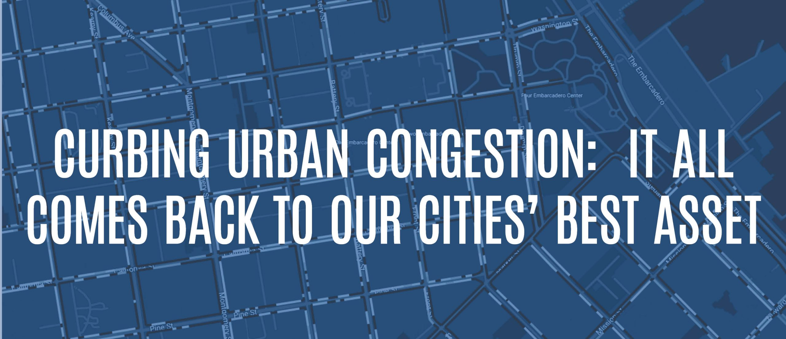 Blog Title - Curbing Urban Congestion: It all comes back to our cities' best asset