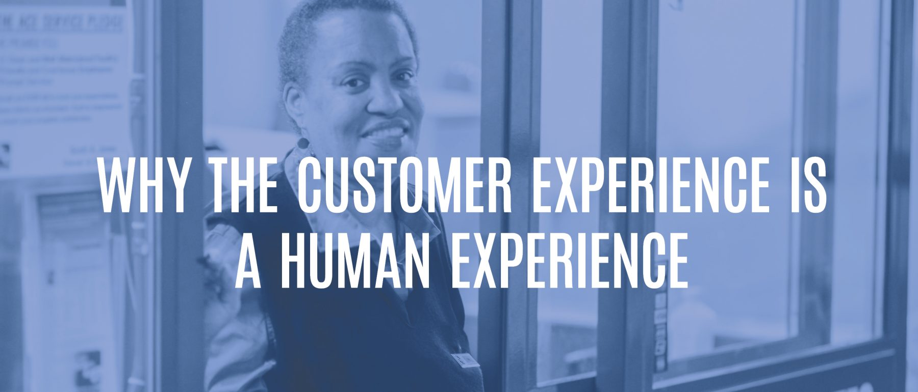 Blog Title - Why Customer Experience is a Human Experience